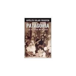 Patagonia: Las Estancias del Desierto (Spanish Edition