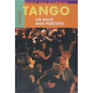 Tango, Un Baile Bien Porteno (Spanish Edition