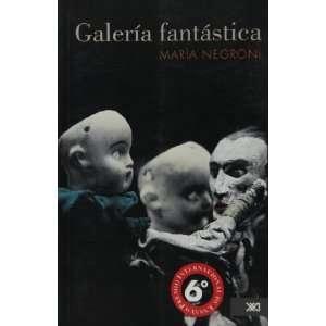 Galeria fantastica (Spanish Edition) (9786070300776