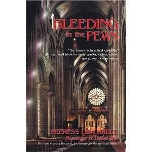 Bleeding in the Pews (9781412017053): Seeress Lisa Bruce