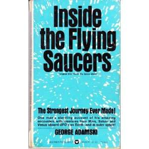 Inside the Flying Saucers: George ADAMSKI: 9780446766425: