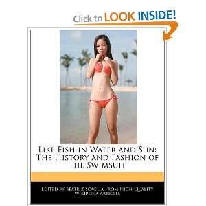 and Fashion of the Swimsuit (9781241090685) Beatriz Scaglia Books