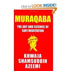 Muraqaba: Art and Science of Sufi Meditation