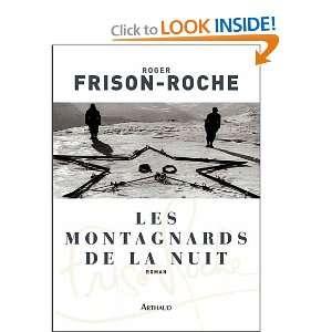Les montagnards de la nuit (9782081250062): Roger Frison