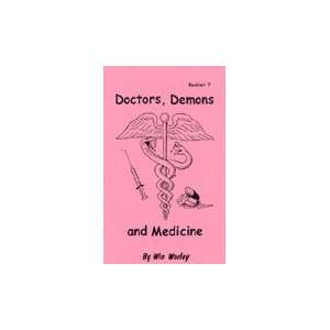 Doctors, Demons, and Medicine Win Worley Books