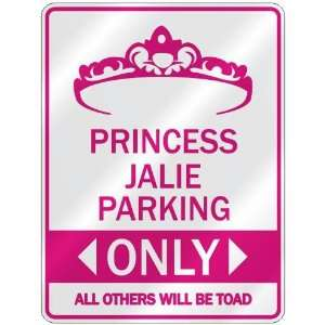 PRINCESS JALIE PARKING ONLY  PARKING SIGN