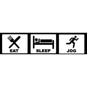 Eat Sleep Jog Bumper Sticker   Decal   Bumper Sticker