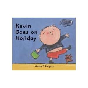 Kevin Goes on Holiday (9781845073572) Liesbet Slegers Books