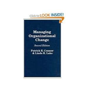 Managing Organizational Change: Patrick E. Connor, Linda Lake