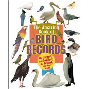Animal Records   Amazing Book of Bird Records