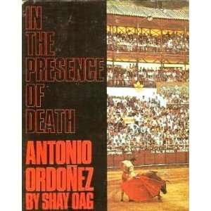 The Pictorial Story of Bullfighter Antonio Ordonez. Shay Oag Books