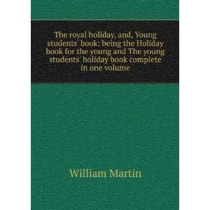 The royal holiday, and, Young students book being the Holiday book