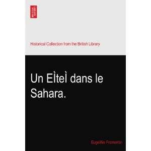 Un EÌteÌ dans le Sahara. EugeìNe Fromentin Books