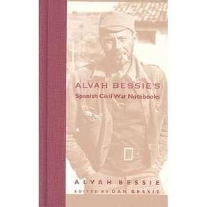 Alvah Bessies Spanish Civil War Notebooks, Bessie, Alvah ARCHIVE
