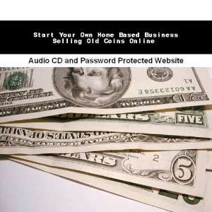 Start Your Own Home Based Business Selling Old Coins