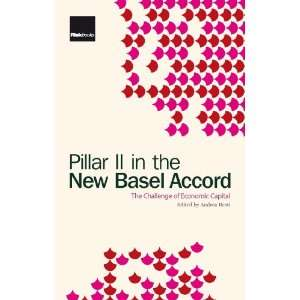 Pillar II in the New Basel Accord (9781906348373) Andrea