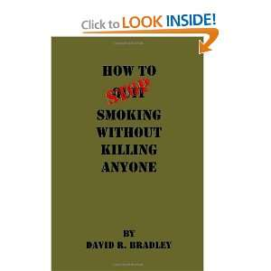 How To Stop Smoking Without Killing Anyone (9781452810812