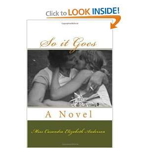 Goes: A Novel (9781450519878): Miss Casandra Elizabeth Anderson: Books