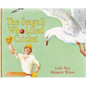 The Seagull Who Liked Cricket (9781875560608) Leslie Rees