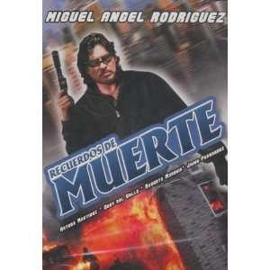 Recuerdos De Muerte Miguel Angel Rodriguez, Arturo