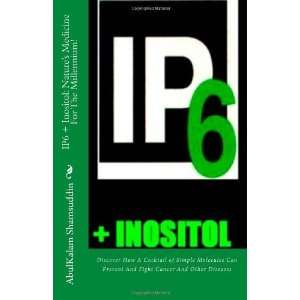 IP6 + Inositol: Natures Medicine For The Millennium