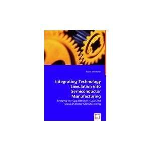 : Integrating Technology Simulation into Semiconductor Manufacturing