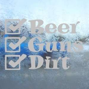Beer Guns Dirt Gray Decal Car Truck Bumper Window Gray