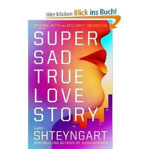 Sad True Love Story  Gary Shteyngart Englische Bücher