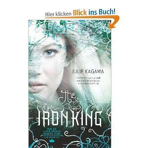 The Iron King (Iron Fey   Trilogy, book 1)  Julie Kagawa