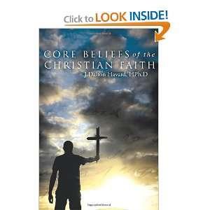 Core Beliefs of the Christian Faith (9781419670169): J