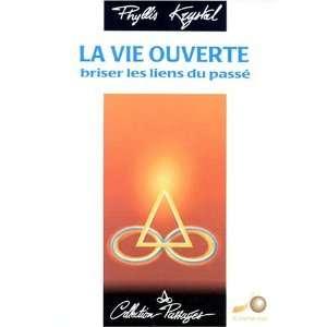 La vie ouverte (9782904670411): Phyllis Krystal: Books