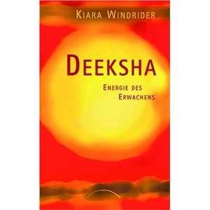 Deeksha (9783899010916): Kiara Windrider: Books