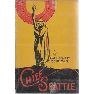Chief Seattle: Eva Greenslit Anderson: Books