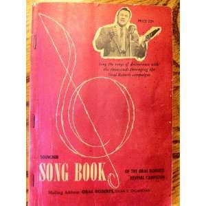 SONG BOOK of the Oral Roberts Revival Campaign Oral Roberts Books