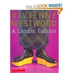 Vivienne Westwood: A London Fashion (9780856675256