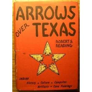 Arrows over Texas: Robert S Reading: Books