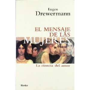 mujeres. La ciencia del amor (9788425419263): Eugen Drewermann: Books