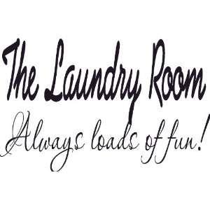 Laundry always Loads of fun wall art room decor, decal