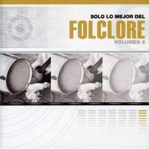 Solo lo Mejor del Folclore, Vol. 2 Various Artists Music