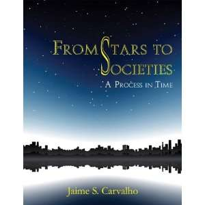 Societies: A Process in Time (9781934696323): Jaime S. Carvalho: Books