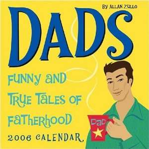 Dads Funny and True Tales of Fatherhood 2006 Day to Day Calendar