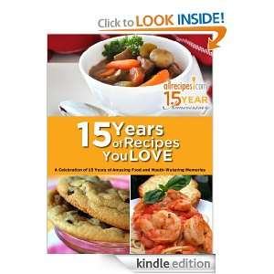 15 Years of Recipes You Love: Allrecipes:  Kindle Store