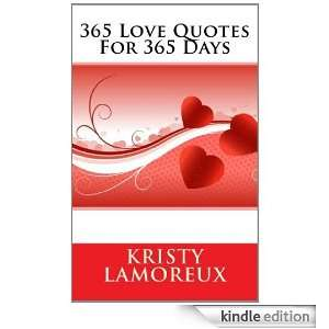 365 Love Quotes For 365 Days: Kristy Lamoureux:  Kindle