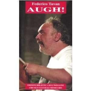 Augh (9788889199206) Federico Tavan Books