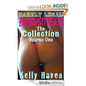 Barely Legal Babysitters The Collection Volume One Kelly Haven