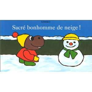 sacre bonhomme de neige (9782211026895): Kimiko: Books