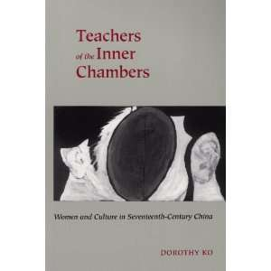 Teachers of the Inner Chambers Women and Culture in Seventeenth