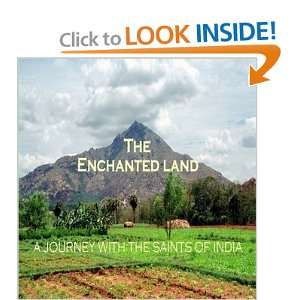 Enchanted Land A Journey with the Saints of India