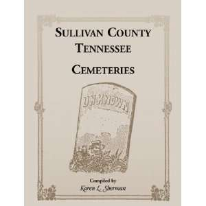 Sullivan County, Tennessee, Cemeteries (9781556135378