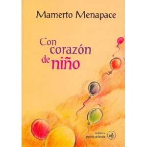 Con Corazon de Nino (Spanish Edition) (9789505461424